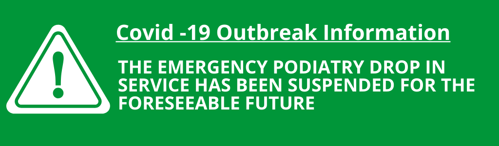 Emergency Podiatry Drop-in clinic suspended until further notice.